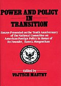 Power and Policy in Transition: Essays Presented on the Tenth Anniversary of the National Committee on American Foreign Policy in Honor of Its Founder