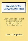 Freedom for the College Student Press: Court Cases and Related Decisions Defining the Campus Fourth Estate Boundaries