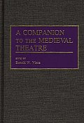 A Companion to the Medieval Theatre
