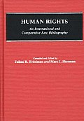 Human Rights: An International and Comparative Law Bibliography