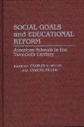 Social Goals and Educational Reform: American Schools in the Twentieth Century