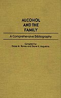 Alcohol and the Family: A Comprehensive Bibliography