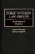 Public Interest Law Groups: Institutional Profiles