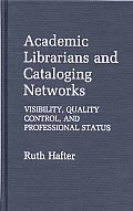 Academic Librarians and Cataloging Networks: Visibility, Quality Control, and Professional Status