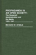 Propaganda in an Open Society: The Roosevelt Administration and the Media, 1933-1941
