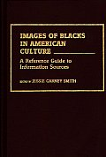 Images of Blacks in American Culture: A Reference Guide to Information Sources
