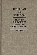 Overload & Boredom Essays On The Quality
