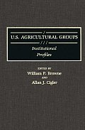 U.S. Agricultural Groups: Institutional Profiles
