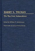 Harry S. Truman: The Man from Independence