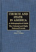 Church and State in America: The Colonial and Early National Periods