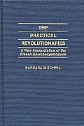 The Practical Revolutionaries: A New Interpretation of the French Anarchosyndicalists