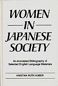 Bibliographies and Indexes in Gerontology, #16: Women in Japanese Society: An Annotated Bibliography of Selected English Language Materials