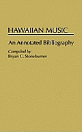 Hawaiian Music: An Annotated Bibliography