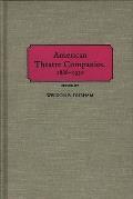 American Theatre Companies, 1888-1930