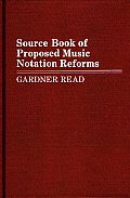 Source Book of Proposed Music Notation Reforms