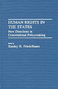 Human Rights in the States: New Directions in Constitutional Policymaking