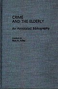 Crime and the Elderly: An Annotated Bibliography