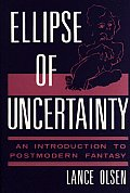 Ellipse of Uncertainty: An Introduction to Postmodern Fantasy
