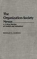 The Organization-Society Nexus: A Critical Review of Models and Metaphors