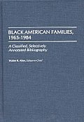 Black American Families, 1965-1984: A Classified, Selectively Annotated Bibliography