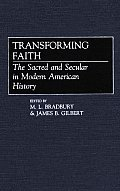 Transforming Faith: The Sacred and Secular in Modern American History