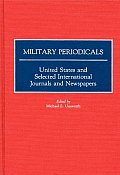 Military Periodicals: United States and Selected International Journals and Newspapers