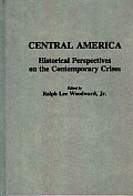 Central America: Historical Perspectives on the Contemporary Crises