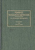 Feminist Research Methods: An Annotated Bibliography