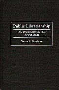 Public Librarianship: An Issues-Oriented Approach