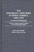 The Immigrant Labor Press in North America, 1840s-1970s: An Annotated Bibliography: Volume 2: Migrants from Eastern and Southeastern Europe