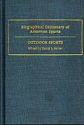 Biographical Dictionary of American Sports: Outdoor Sports