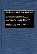 Stress, Strain, and Vietnam: An Annotated Bibliography of Two Decades of Psychiatric and Social Sciences Literature Reflecting the Effect of the Wa