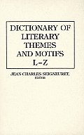 Dictionary of Literary Themes and Motifs: Vol.2, L-Z
