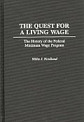 The Quest for a Living Wage: The History of the Federal Minimum Wage Program