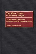 The Many Names of Country People: An Historical Dictionary from the Twelfth Century Onward