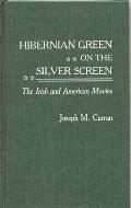 Hibernian Green on the Silver Screen: The Irish and American Movies