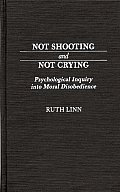 Not Shooting and Not Crying: Psychological Inquiry Into Moral Disobedience