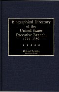 Biographical Directory of the Executive Branch, 1774-1989