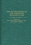 Contributions in Economics and Economic History, #31: The Re-Education of the American Working Class