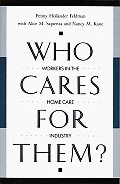 Who Cares for Them?: Workers in the Home Care Industry