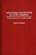 Militarism and Politics in Latin America: Peru from Sanchez Cerro to Sendero Luminoso