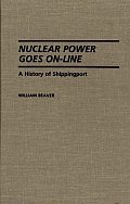 Nuclear Power Goes On-Line: A History of Shippingport