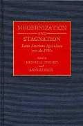 Modernization and Stagnation: Latin American Agriculture Into the 1990s