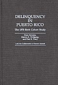 Delinquency in Puerto Rico: The 1970 Birth Cohort Study