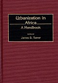 Urbanization in Africa: A Handbook