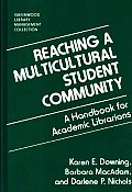 Reaching a Multicultural Student Community: A Handbook for Academic Librarians