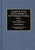Contributions In Afro-American & African Studies #300: Gerald R. Ford & The Politics Of Post-Watergate... by Bernard J. Firestone