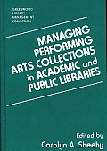 Managing Performing Arts Collections in Academic and Public Libraries