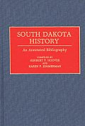 Bibliographies Of The States Of The United States #0002: South Dakota History: An Annotated Bibliography by Herbert T. Hoover