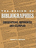 The Design of Bibliographies: Observations, References and Examples (Bibliographies & Indexes in Library & Information Science)